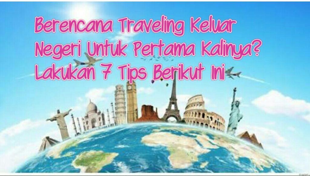 Tips traveling keluar negeri untuk pertama kalinya